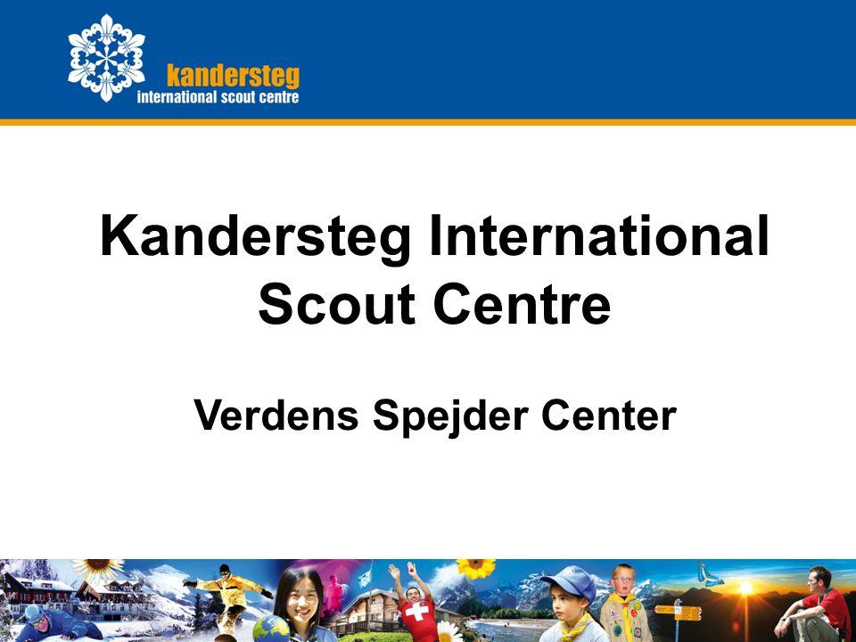 KISC General Presentation0 Kandersteg International Scout Centre Verdens Spejder Center