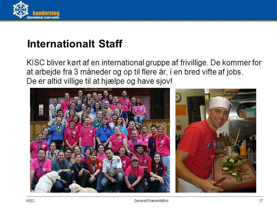 KISC Generel Præsentation17 Internationalt Staff KISC bliver kørt af en international gruppe af frivillige. De kommer for at arbejde fra 3 måneder og