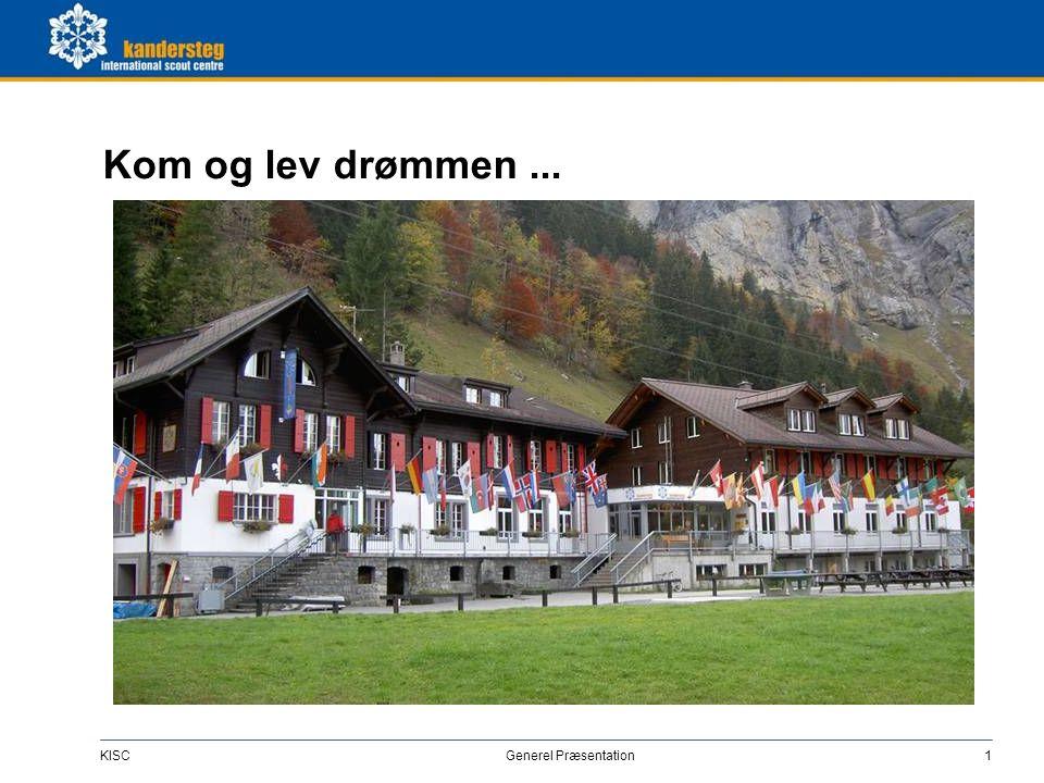 KISC Generel Præsentation1 Kom og lev drømmen...