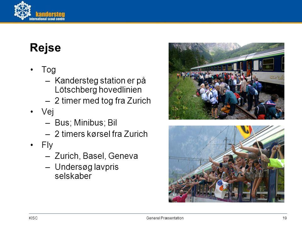 KISC Generel Præsentation19 Rejse •Tog –Kandersteg station er på Lötschberg hovedlinien –2 timer med tog fra Zurich •Vej –Bus; Minibus; Bil –2 timers