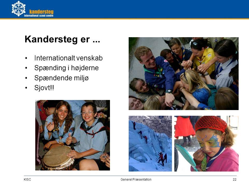 KISC Generel Præsentation22 Kandersteg er... •Internationalt venskab •Spænding i højderne •Spændende miljø •Sjovt!!