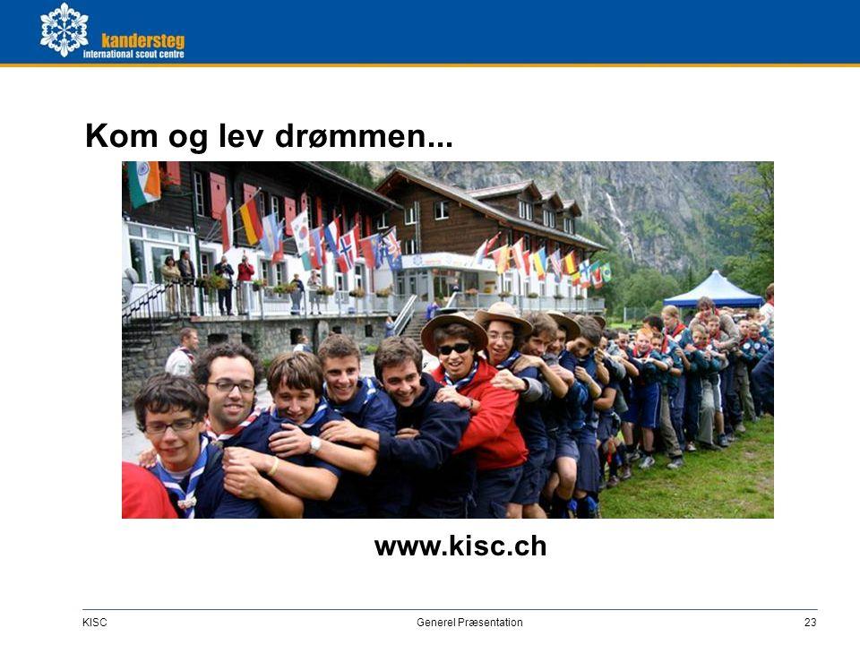 KISC Generel Præsentation23 Kom og lev drømmen... www.kisc.ch
