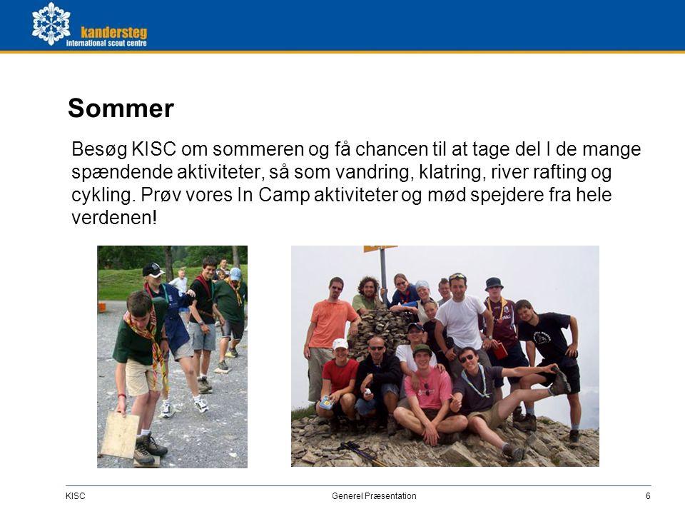 KISC Generel Præsentation6 Sommer Besøg KISC om sommeren og få chancen til at tage del I de mange spændende aktiviteter, så som vandring, klatring, ri