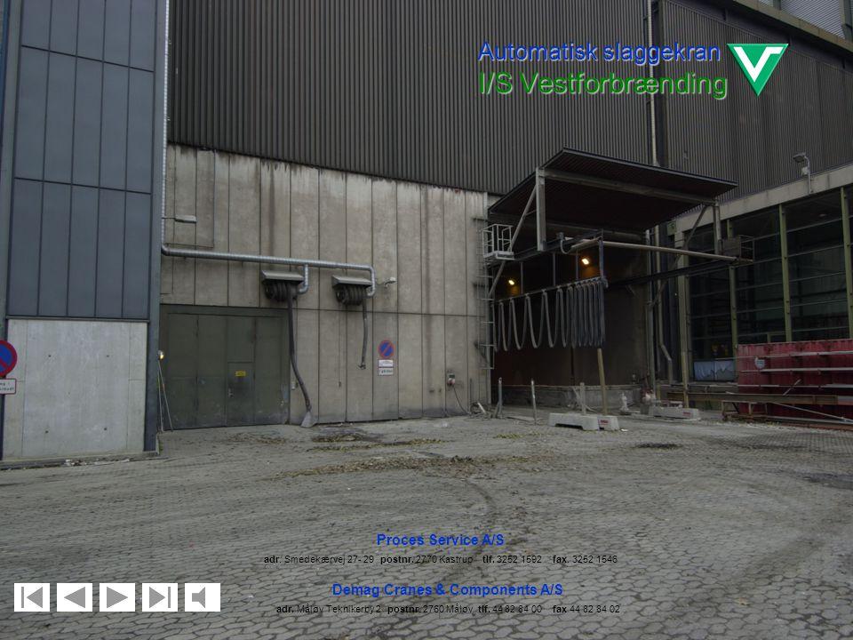 Tegning Automatisk slaggekran I/S Vestforbrænding Demag Cranes & Components A/S adr. Måløv Teknikerby 2 postnr. 2760 Måløv tlf. 44 82 84 00 fax 44 82