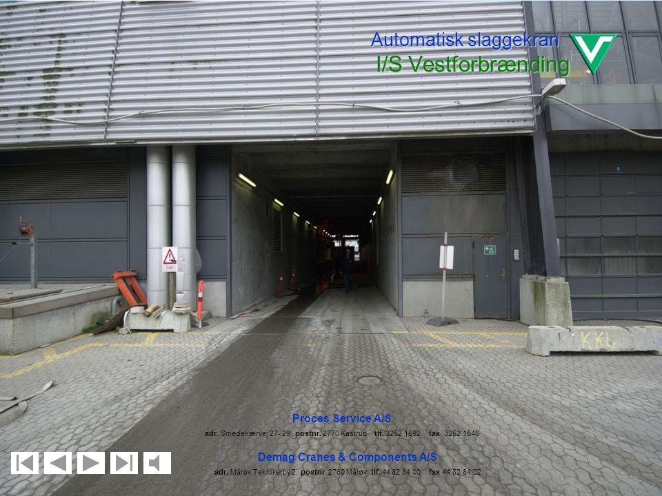 Billede nr. 4. Automatisk slaggekran I/S Vestforbrænding Demag Cranes & Components A/S adr. Måløv Teknikerby 2 postnr. 2760 Måløv tlf. 44 82 84 00 fax