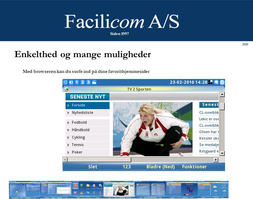 Enkelthed og mange muligheder Med browseren kan du surfe ind på dine favorithjemmesider 2010 Siden 1997