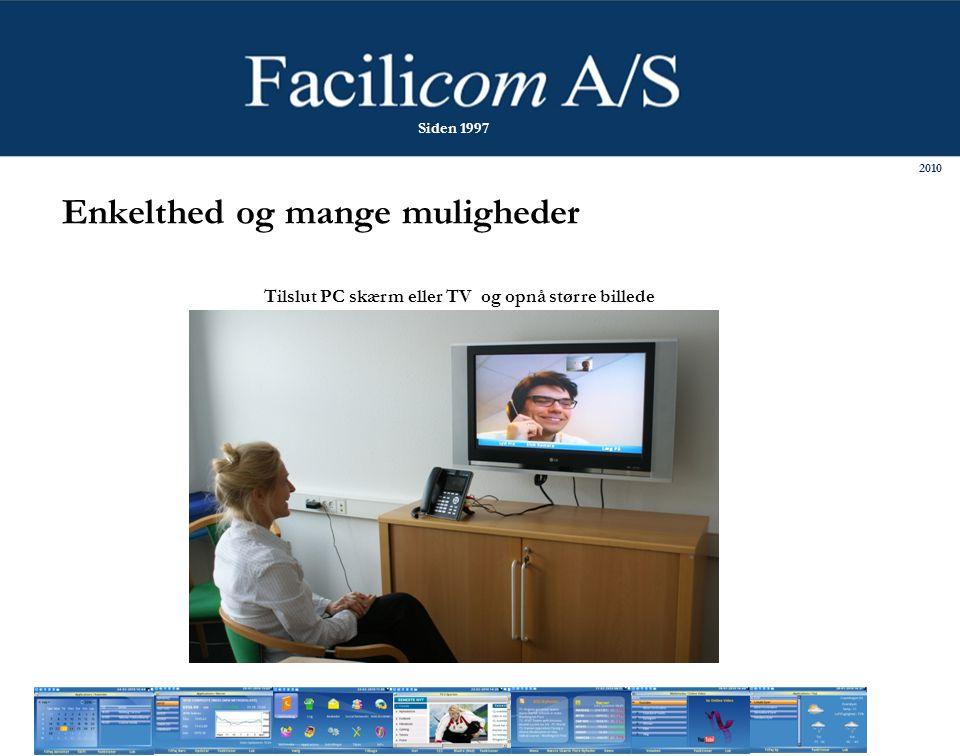 Enkelthed og mange muligheder Tilslut PC skærm eller TV og opnå større billede 2010 Siden 1997
