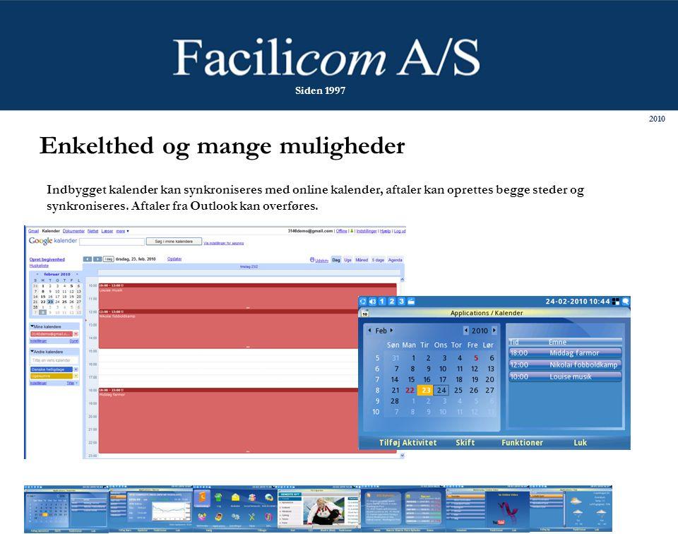 Enkelthed og mange muligheder Indbygget kalender kan synkroniseres med online kalender, aftaler kan oprettes begge steder og synkroniseres.