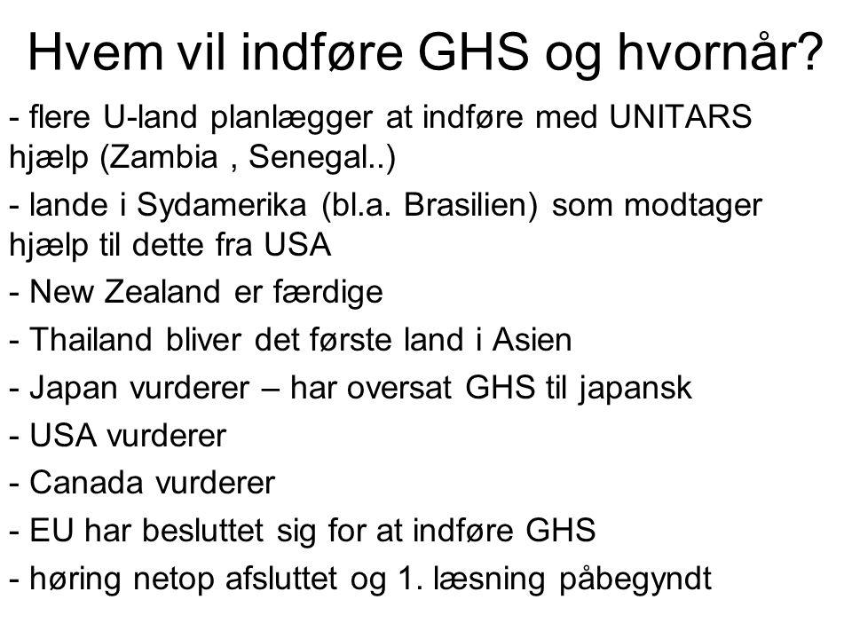Hvem vil indføre GHS og hvornår? - flere U-land planlægger at indføre med UNITARS hjælp (Zambia, Senegal..) - lande i Sydamerika (bl.a. Brasilien) som