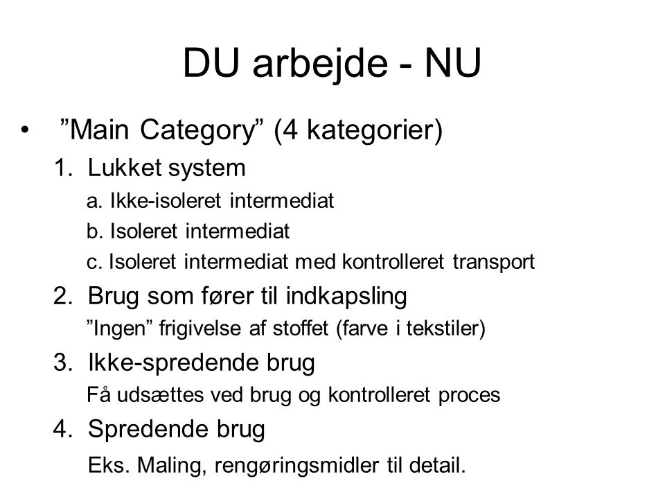 """DU arbejde - NU •""""Main Category"""" (4 kategorier) 1.Lukket system a. Ikke-isoleret intermediat b. Isoleret intermediat c. Isoleret intermediat med kontr"""