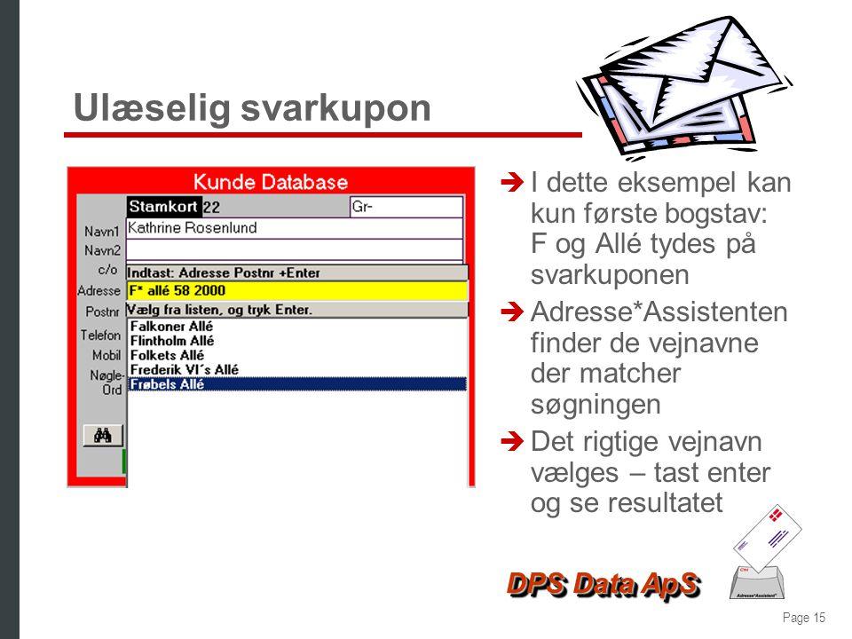 Page 14 DPS Data ApS Ukendt by og postnr - resultat è Som ved de øvrige oprettelser er de valgte adressedata indsat i de korrekte felter