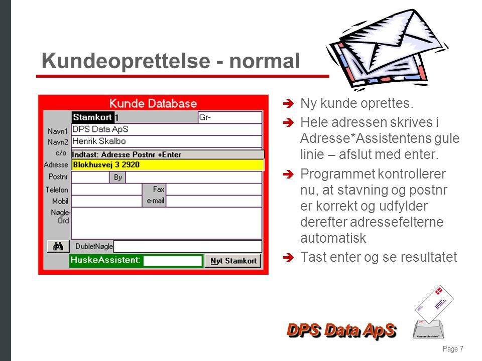 Page 7 DPS Data ApS Kundeoprettelse - normal è Ny kunde oprettes.