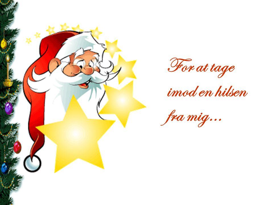Julecitat I Adventstiden Året er aldrig så langt at julaften ikke kommer uventet for nogen.