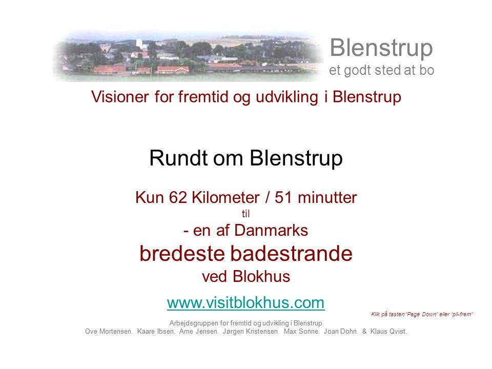Arbejdsgruppen for fremtid og udvikling i Blenstrup Ove Mortensen.