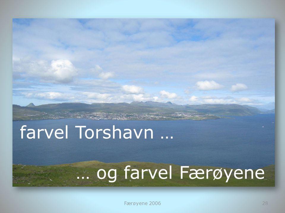 Færøyene 200628 farvel Torshavn … … og farvel Færøyene