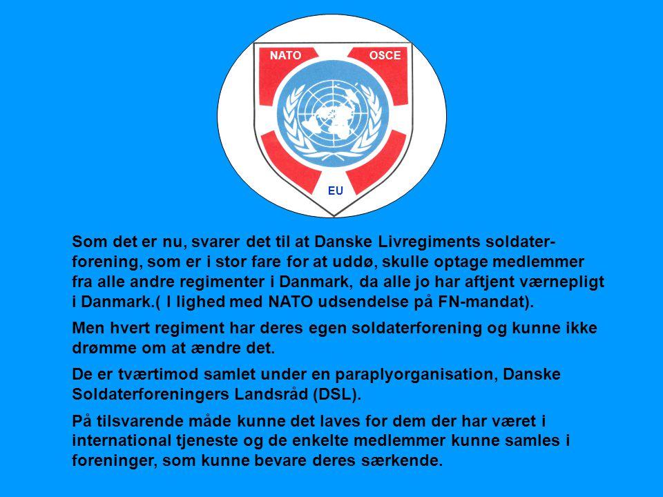 Som det er nu, svarer det til at Danske Livregiments soldater- forening, som er i stor fare for at uddø, skulle optage medlemmer fra alle andre regime