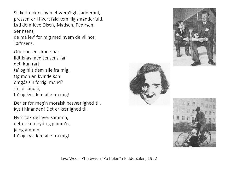 Jeg gi'r mit humør en gang lak Melodi: Kai Normann Andersen - Tekst: Poul Henningsen I gubbevars, jeg har borgersind nok.