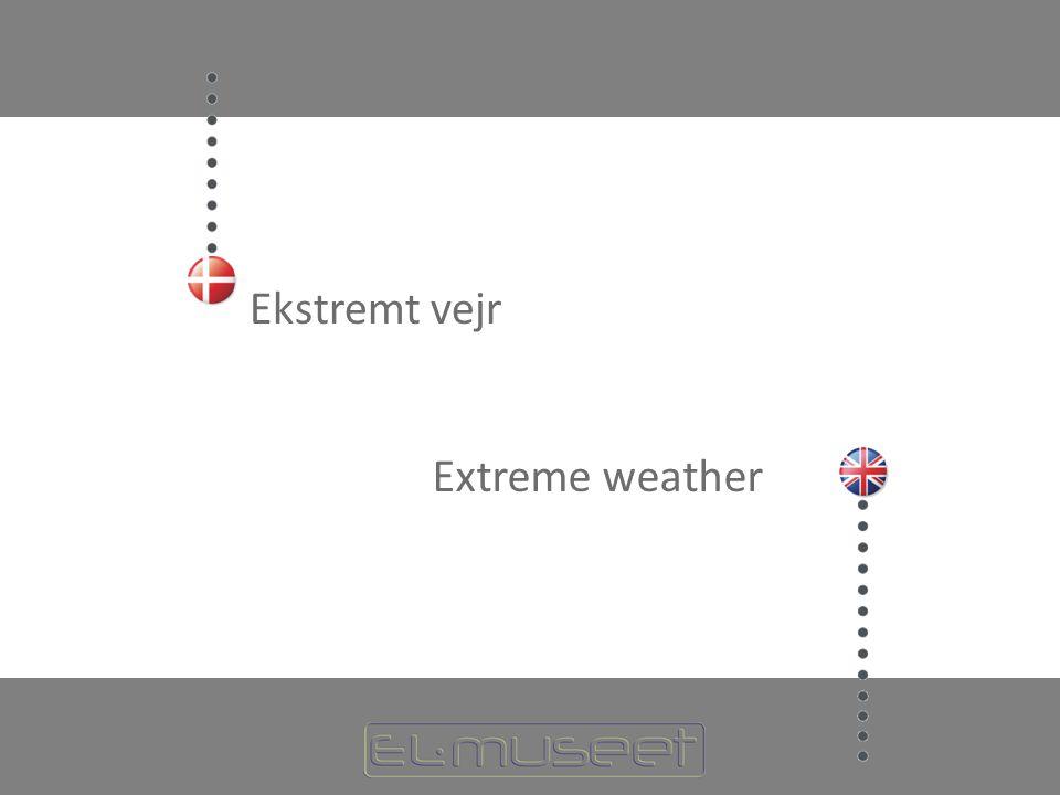Ekstremt vejr Extreme weather