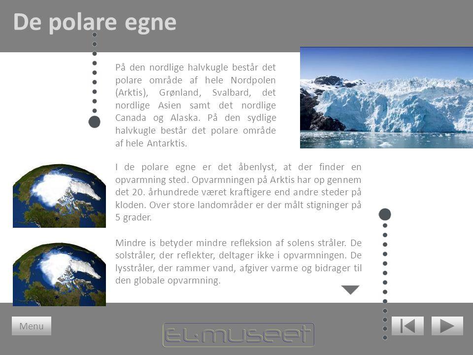 På den nordlige halvkugle består det polare område af hele Nordpolen (Arktis), Grønland, Svalbard, det nordlige Asien samt det nordlige Canada og Alas