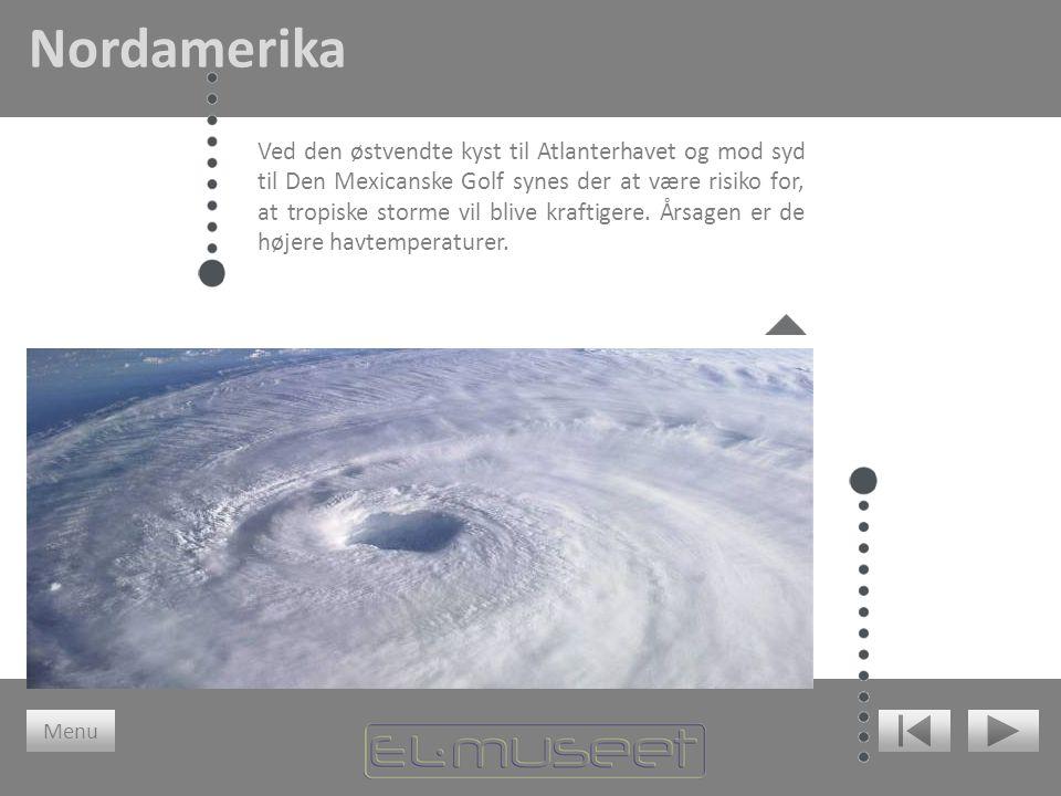 Ved den østvendte kyst til Atlanterhavet og mod syd til Den Mexicanske Golf synes der at være risiko for, at tropiske storme vil blive kraftigere. Års