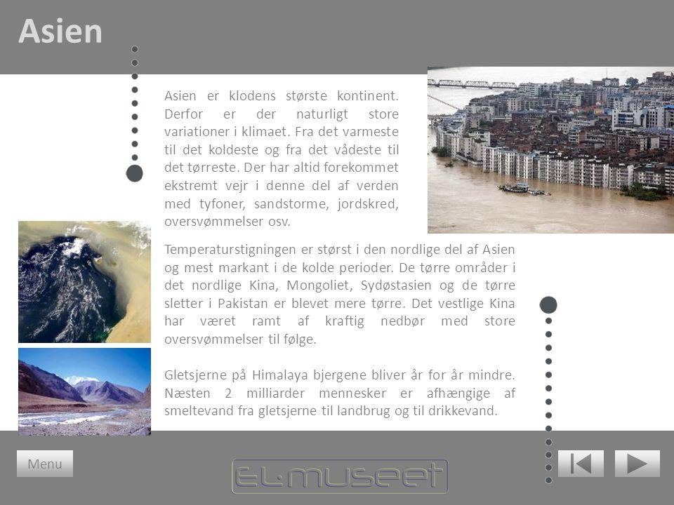 Asien er klodens største kontinent. Derfor er der naturligt store variationer i klimaet. Fra det varmeste til det koldeste og fra det vådeste til det