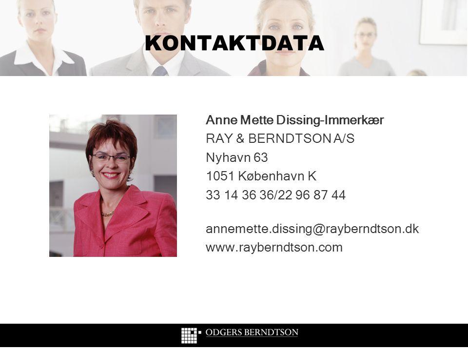 KONTAKTDATA Anne Mette Dissing-Immerkær RAY & BERNDTSON A/S Nyhavn 63 1051 København K 33 14 36 36/22 96 87 44 annemette.dissing@rayberndtson.dk www.r