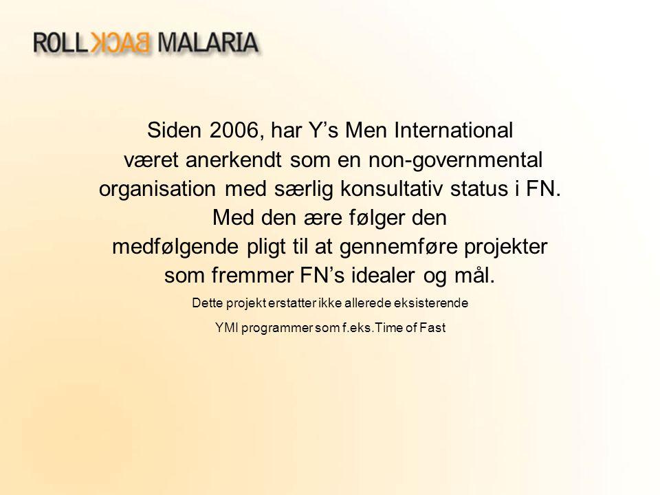 Siden 2006, har Y's Men International været anerkendt som en non-governmental organisation med særlig konsultativ status i FN. Med den ære følger den