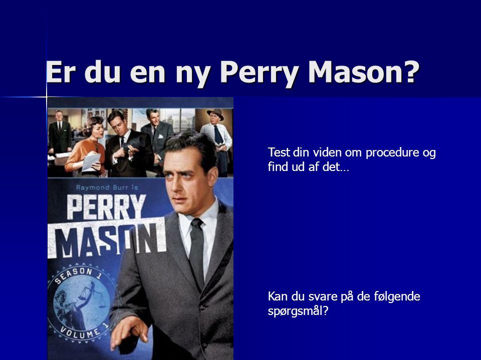 Er du en ny Perry Mason.