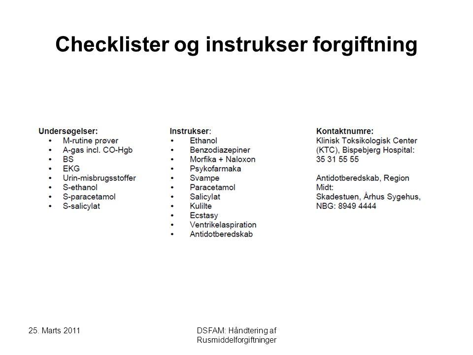 25. Marts 2011DSFAM: Håndtering af Rusmiddelforgiftninger Checklister og instrukser forgiftning