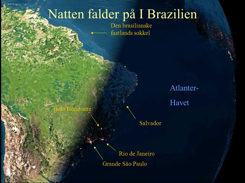 Frankrig Island Italien Kontinental sokkel England AFRIKA Her er det allerede nat Spanien Atlanterhavet De Kapverdiske Øer De Kanariske Øer Madeira og Azorerne