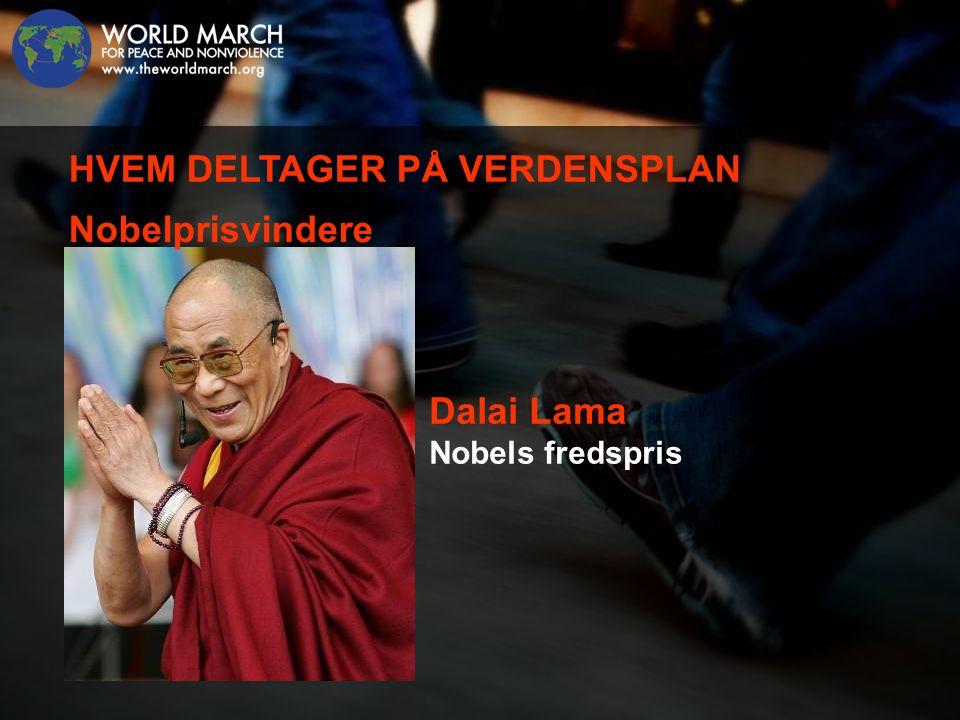Dalai Lama Nobels fredspris HVEM DELTAGER PÅ VERDENSPLAN Nobelprisvindere