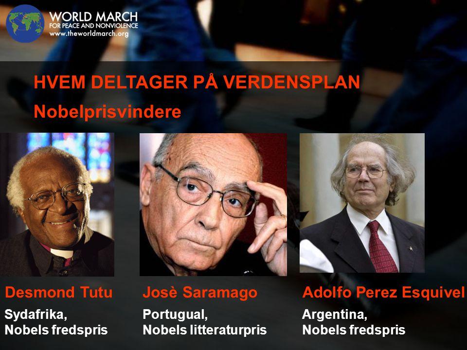 Desmond Tutu Sydafrika, Nobels fredspris HVEM DELTAGER PÅ VERDENSPLAN Nobelprisvindere Josè Saramago Portugual, Nobels litteraturpris Adolfo Perez Esquivel Argentina, Nobels fredspris
