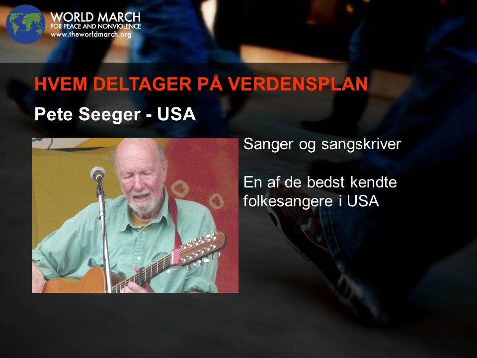 Pete Seeger - USA Sanger og sangskriver En af de bedst kendte folkesangere i USA