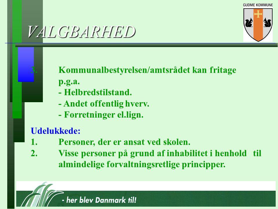 VALGBARHED 3.Kommunalbestyrelsen/amtsrådet kan fritage p.g.a.