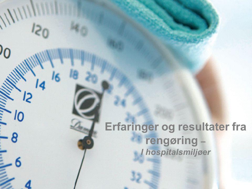 RBH konference – rengøring – 04. februar 2010 – Dennis Andersen Erfaringer og resultater fra rengøring – I hospitalsmiljøer