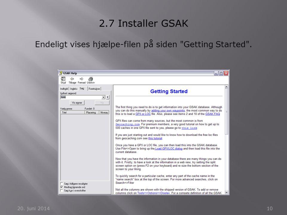 20. juni 201410 2.7 Installer GSAK Endeligt vises hjælpe-filen på siden