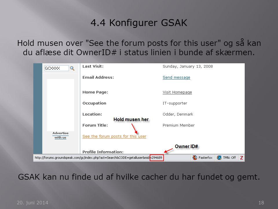 20. juni 201418 4.4 Konfigurer GSAK Hold musen over
