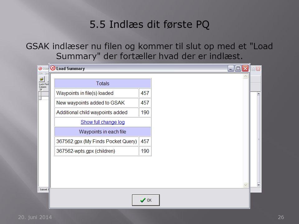 20. juni 201426 5.5 Indlæs dit første PQ GSAK indlæser nu filen og kommer til slut op med et