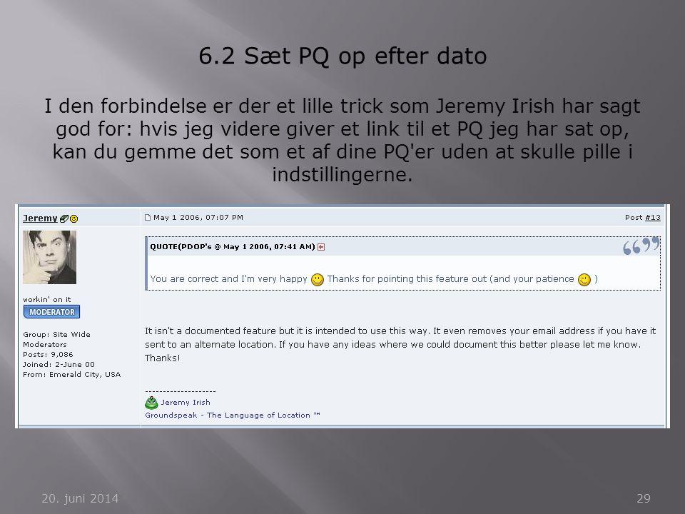 20. juni 201429 6.2 Sæt PQ op efter dato I den forbindelse er der et lille trick som Jeremy Irish har sagt god for: hvis jeg videre giver et link til
