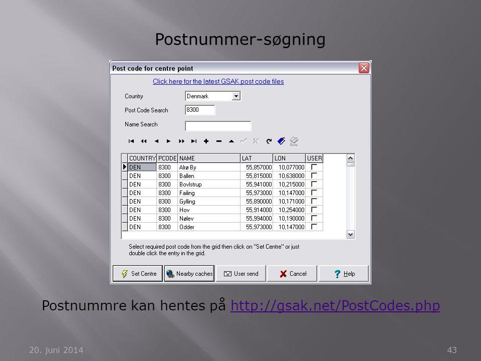20. juni 201443 Postnummer-søgning Postnummre kan hentes på http://gsak.net/PostCodes.phphttp://gsak.net/PostCodes.php