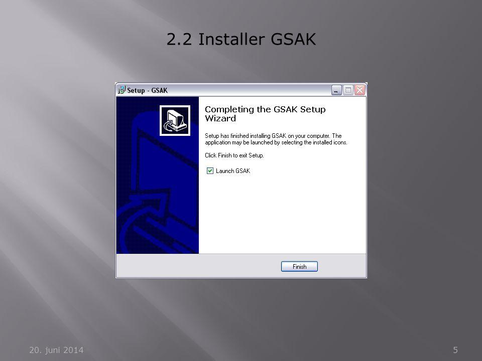 20. juni 20145 2.2 Installer GSAK