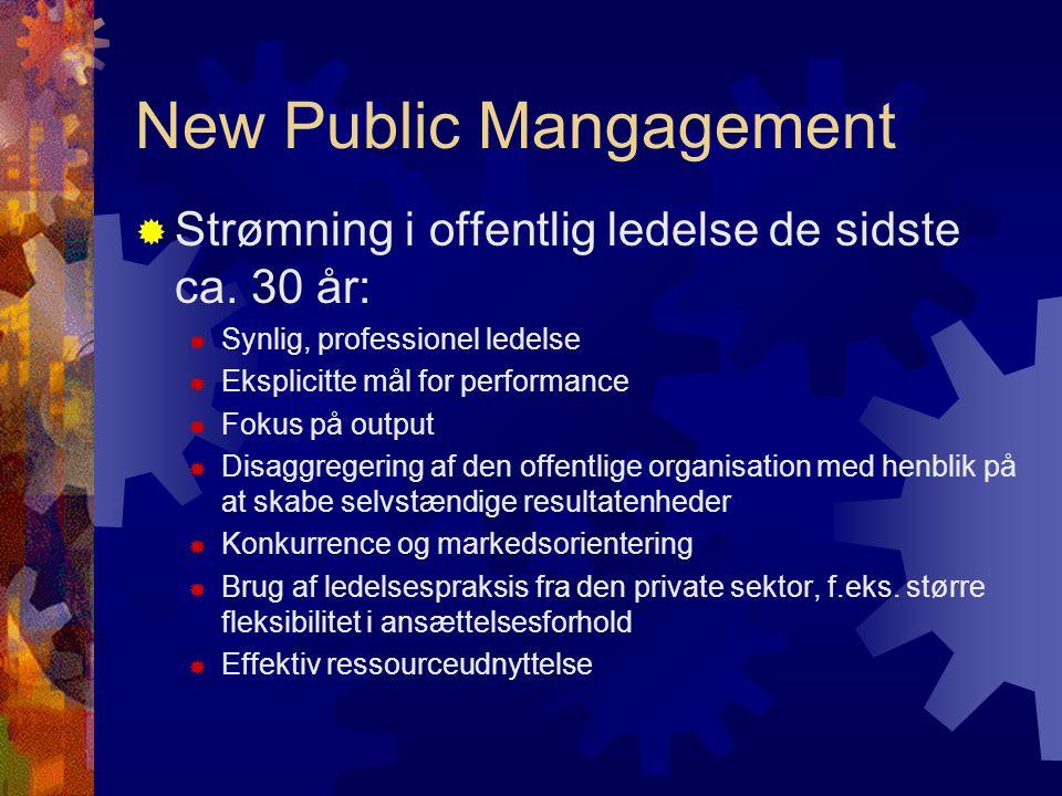 New Public Mangagement  Strømning i offentlig ledelse de sidste ca.
