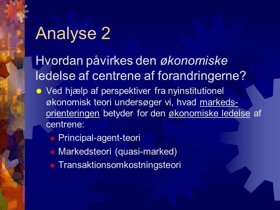Analyse 2 Hvordan påvirkes den økonomiske ledelse af centrene af forandringerne.