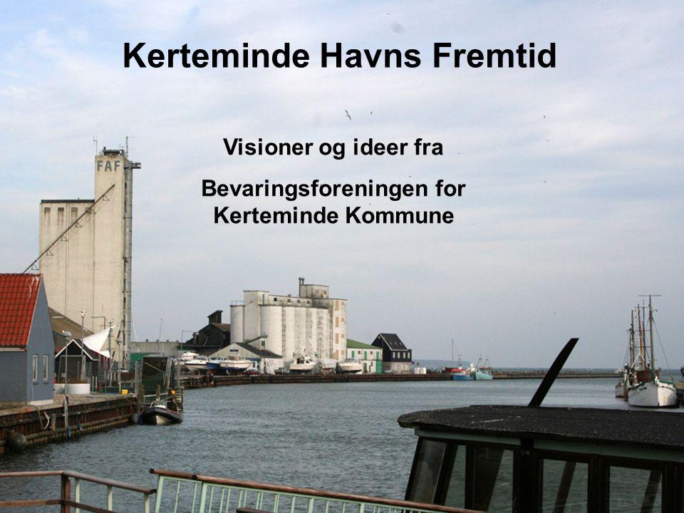 Havneområderne: Arvesølvet – Kertemindes fremtidssikring !