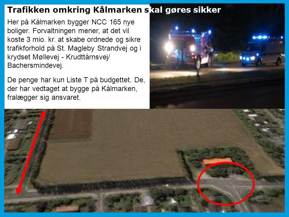 Trafikken omkring Kålmarken skal gøres sikker Her på Kålmarken bygger NCC 165 nye boliger. Forvaltningen mener, at det vil koste 3 mio. kr. at skabe o