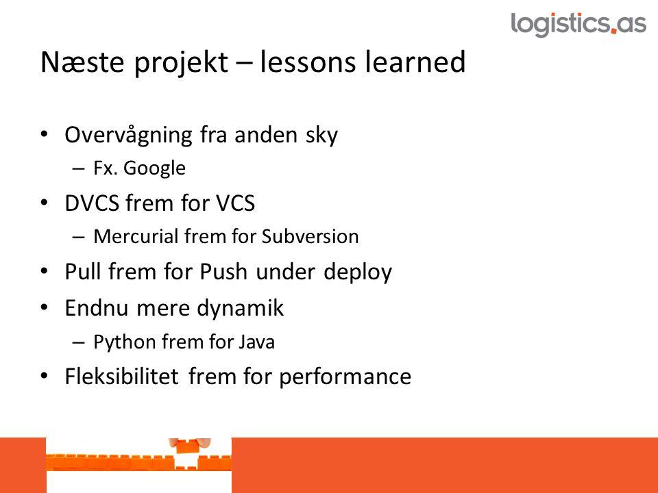 Næste projekt – lessons learned • Overvågning fra anden sky – Fx.