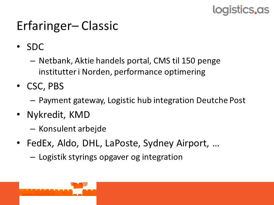 Erfaringer– Classic • SDC – Netbank, Aktie handels portal, CMS til 150 penge institutter i Norden, performance optimering • CSC, PBS – Payment gateway