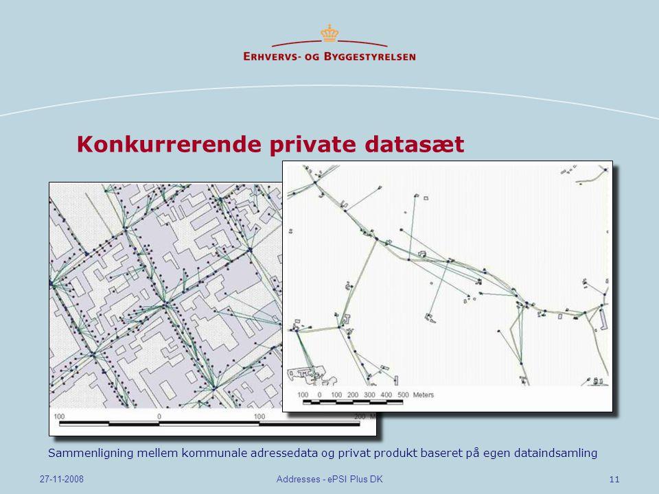 11 27-11-2008Addresses - ePSI Plus DK Konkurrerende private datasæt Sammenligning mellem kommunale adressedata og privat produkt baseret på egen dataindsamling