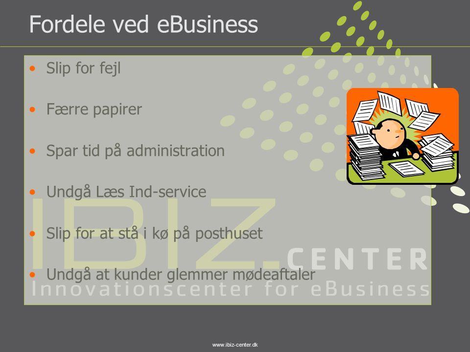 www.ibiz-center.dk Fordele ved eBusiness •Slip for fejl •Færre papirer •Spar tid på administration •Undgå Læs Ind-service •Slip for at stå i kø på pos