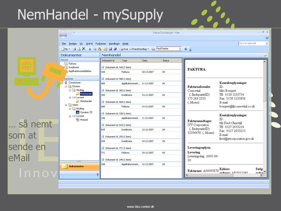 www.ibiz-center.dk NemHandel - mySupply … så nemt som at sende en eMail